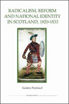 Book: Radicalism, Reform and National Identity in Scotland, 1820-1833