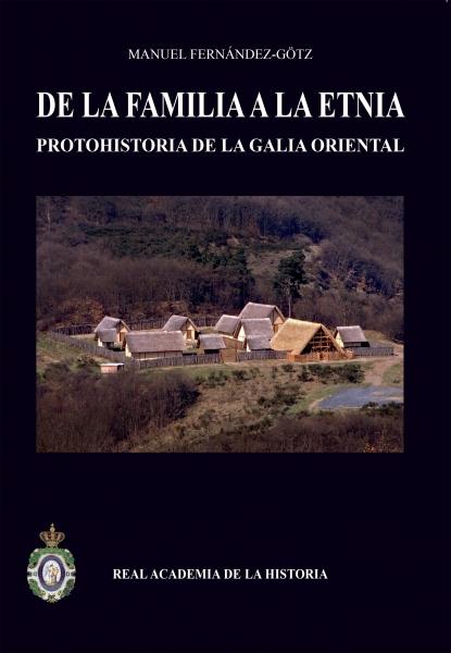 Book cover: De la familia a la etnia: Protohistoria de la Galia Bélgica.